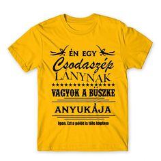 CSODASZÉP LÁNYNAK BÜSZKE ANYUKÁJA 😂 #apa #család #anya #ajándék #ajándékötlet Lany, Mens Tops, T Shirt, Father, Women, Products, Supreme T Shirt, Pai, Tee Shirt