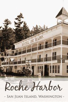 Tips for visiting Roche Harbor, Washington with a family   tipsforfamilytrips.com