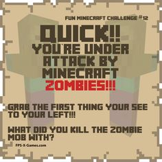 The first thing to my left, that I killed the zombies with, was a pillow.  Wow, can't believe I killed like 20 zombies with a pillow, that's really surprising!