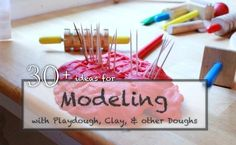 30+ Ideas for Modeling with Playdough, Clay and other Doughs (includes bread dough, salt dough, and sculpey)