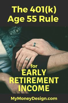 Most people in the U.S. know that when it comes to retirement planning, if you don't wait to withdraw your funds until age 59-1/2, then there will be a pesky 10% penalty to pay. However, there is one little known rule when it comes to 401(k) plans. It's called the 401(k) Age 55 Rule, and it basically allows you to start making penalty-free withdraws as soon as the year you turn age 55. Here's everything you need to know. - MyMoneyDesign.com
