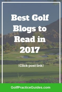 Best golf blogs to read 2017 to learn more about golf