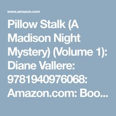 Pillow Stalk (A Madison Night Mystery) (Volume 1): Diane Vallere: 9781940976068: Amazon.com: Books