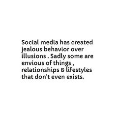 The constant usage of social media to impress people can many times be misleading. Sometimes people posting the most aren't necessarily living the most fulfilling lives, or aren't living the lives that they portray on social media. Words Quotes, Me Quotes, Motivational Quotes, Funny Quotes, Inspirational Quotes, Sayings, Leader Quotes, Cover Quotes, Quotes On Jealousy