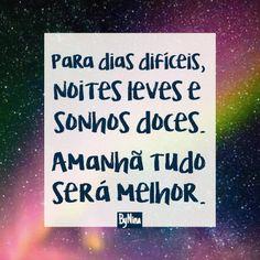 Para dias difíceis, noites leves e sonhos doces. Amanhã tudo será melhor. Tenha fé, esperança e bons pensamentos! Boa noite! ByNina #frases #boanoite #durmabem #esperança #fé #prece #pensamentos #pensamentopositivo #bynina #instabynina