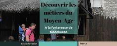 Découvrir la vie et les métiers du Moyen-Age  à la Forteresse du Faucon Noir - Chateau médiaval de Montbazon, près de Tours, France. Voyage en famille