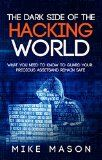 Free Kindle Book -  [Computers & Technology][Free] The Dark Side of the Hacking World: What You Need to Know to Guard Your Precious Assets and Remain Safe