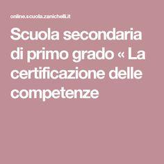 Scuola secondaria di primo grado « La certificazione delle competenze