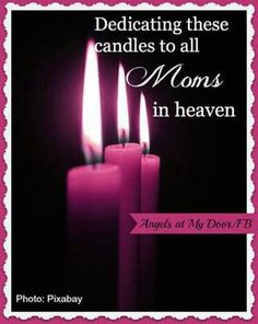 Pinned by sherry decker Mom And Dad Quotes, Loved One In Heaven, My Sister In Law, Angels In Heaven, Beautiful Family, Grief, First Love, Candles, Memories