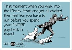 That moment when you walk into the Disney Store and get all excited then feel like you have to run before you spend your ENTIRE paycheck in there!!