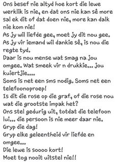 Ons besef nie altyd hoe kort die lewe is nie. Life Quotes For Girls, Life Quotes Family, Life Quotes To Live By, Funny Quotes About Life, Girl Quotes, Happy Quotes, True Quotes, Qoutes, Depression Awareness