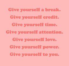 . #give #self