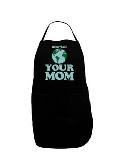 TooLoud Respect Your Mom - Mother Earth Design - Color Dark Adult Apron