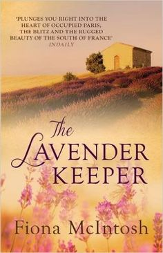 The Lavender Keeper: Fiona McIntosh: 9780749013448: Amazon.com: Books