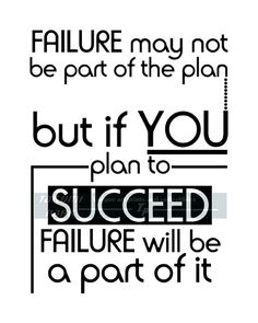"""This motivational success quote is called """"Failure may not be part of the plan but if you plan to succeed failure will be part of it."""" The motivational wall art is a black and white photo print. The quote print is available in different sizes and can be found @etsy on Takumi Park. Custom sizes can be requested. The motivational print is $12.88 and up."""