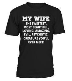 My Wife The Sweetest Most Beautiful  Husband T-shirts