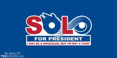 Solo For President T-Shirt Designed by Gimmick Tees