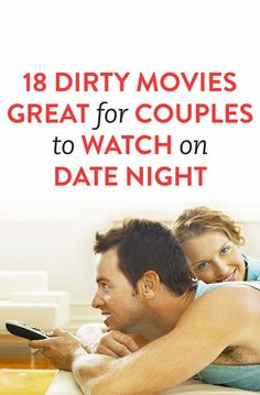 18 Dirty Movies Great For Couples To Watch On Date Night