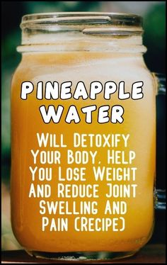 How Pineapple Water Will Detoxify Your Body, Help You Lose Weight, Reduce Joint . How Pineapple Water Will Detoxify Your Body, Help You Lose Weight, Reduce Joint Swelling And Pain! Detox Cleanse For Weight Loss, Full Body Detox, Cleanse Detox, Stomach Cleanse, Diet Detox, Juice Cleanse, Liver Cleanse, Body Cleanse, Weight Loss Meals