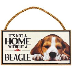 It's Not a Home Without a Beagle Sign at The Animal Rescue Site