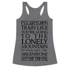 Train Like You're Going To The Lonely Mountain To Steal Back The Arkenstone Racerback