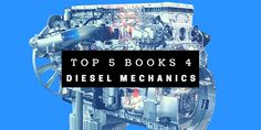Top 5 books successful diesel mechanic need in their library. Reviews and all.