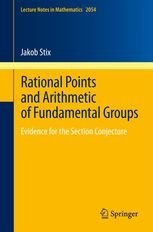 Rational points and arithmetic of fundamental groups : evidence for the section conjecture / Jakob Stix. 2013. Máis información: http://www.springer.com/us/book/9783642306730