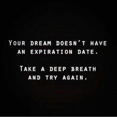 Dreams doesn't have an expiration date