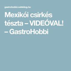 Mexikói csirkés tészta – VIDEÓVAL! – GastroHobbi Amp, Foods, Food Food, Food Items