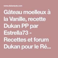 Gâteau moelleux à la Vanille, recette Dukan PP par Estrella73 - Recettes et forum Dukan pour le Régime Dukan