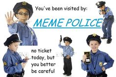 You better not be stealing any memes