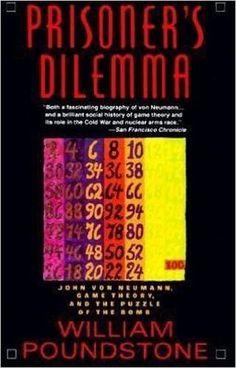 Prisoner's Dilemma: William Poundstone: 9780385415804: Amazon.com: Books
