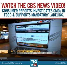 Consumer Reports on CBS today supports mandatory GMO labeling. A must watch video: http://www.cbsnews.com/videos/what-youre-eating-consumer-reports-investigates-gmos-in-food #yeson92 #food #GMOs #righttoknow #Oregon