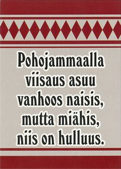 Finnish quote (with old spelling) 'Live your life like it was the final day, one day you'll be sure right' / Viisaita sanoja Meanwhile In Finland, Cool Words, Wise Words, Learn Finnish, Finnish Words, Finnish Language, Real Life Quotes, Funny Quotes, Jokes