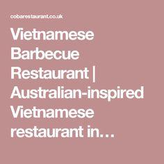 Vietnamese Barbecue Restaurant | Australian-inspired Vietnamese restaurant in…