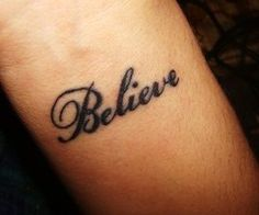 """Closest one I could find to my best friend's handwritten tattoo of the word """"Believe."""" That is such an inspiring word and maybe one day I'll get it tattooed on me"""