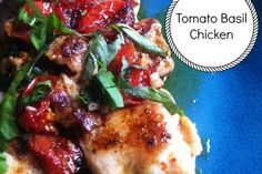 Tomato Basil Chicken - sub for the butter