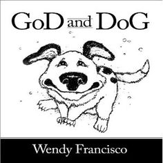GoD and DoG by Wendy Francisco  This is beautiful--came in our fall bookfair and I read it in library to the kids.  They loved it, too.  Simple expression of unconditional love.  Watch the video--so cute!