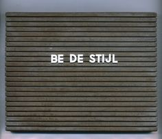 BE DE STIJL.   some art history humor for you.