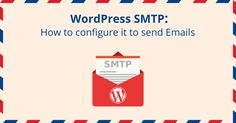 Guide To Configure #WordPress to Send Emails With #SMTP