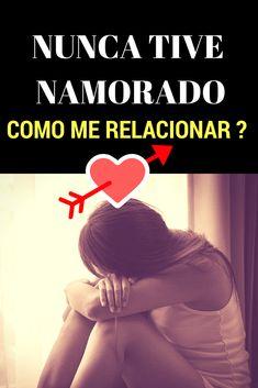 Nunca Tive um Namorado - Como Me Relacionar? #relacionamento  #amor
