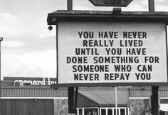Do something for someone and do it because it feels right :)