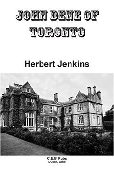 "John Dene of Toronto (Annotated) by [Jenkins, Herbert] Set in London, during the Great War. Has an eccentric genius, spies, intrigue, Jenkins' take on the ""great detective,"" and a bit of romance."