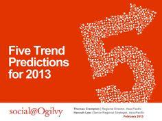 Five Trend Predictions for 2013 via @SocialOgilvy - #SocialMedia #Digital