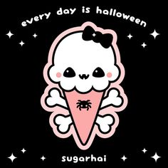 Every day is Halloween - an important message from sugarhai