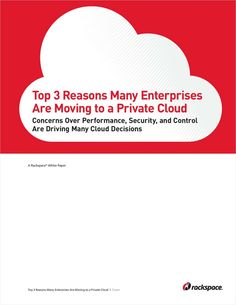 The Top 3 Reasons Many Enterprises Are Moving to a Private Cloud, Free Rackspace Hosting White Paper Many Clouds, Cloud Computing, White Paper, Learning, Top, Free, Crop Shirt, Teaching, Blouses
