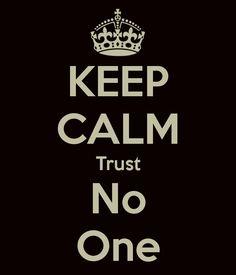 KEEP CALM Trust No One