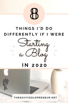 Things I'd Do Differently If I Were Starting a Blog in 2020