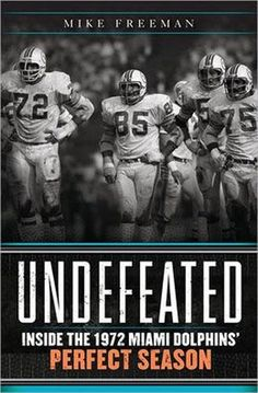 "The Super Bowl: 10 football books to gear you up for the big game - ""Undefeated"" by Mike Freeman"