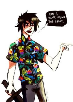 """Not one word about the shirt,"" Nico warned, ""Not one word."" -Blood of Olympus<<I love this part."